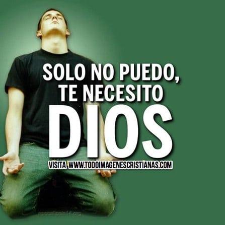 Imágenes religiosas con frases: Te necesito Dios - Imágenes ...