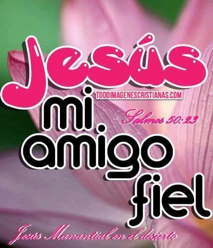 imagenes cristianas jesus mi amigo fiel