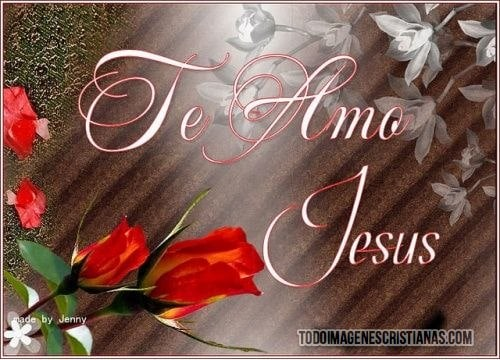 imagenes de te amo jesus